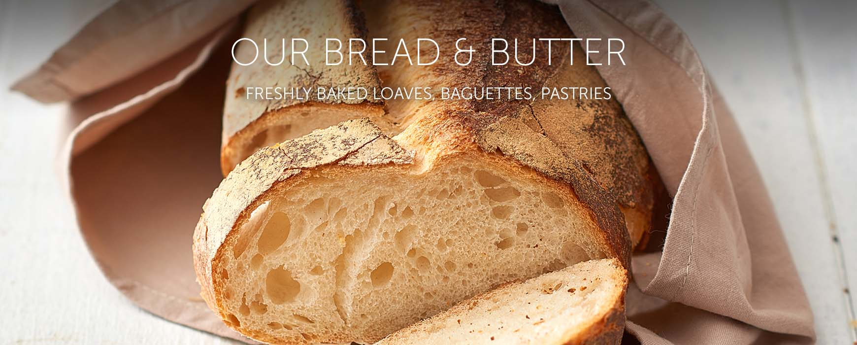 Our Bread & Butter